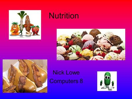 Nutrition Nick Lowe Computers 8 Carbohydrates broken into energy in grains, fruit, candy & table sugar eat from healthy carbohydrate sources produced.