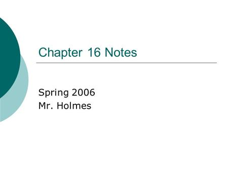 Chapter 16 Notes Spring 2006 Mr. Holmes.  Darwin's problem was that he did not understand inheritance. Although Mendel's work was published during Darwin's.