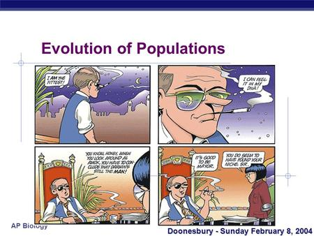 AP Biology Evolution of Populations Doonesbury - Sunday February 8, 2004.