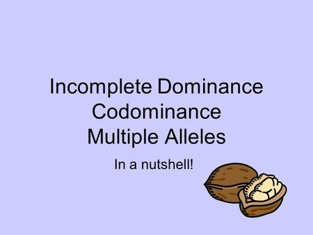 Incomplete Dominance Codominance Multiple Alleles