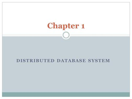 DISTRIBUTED DATABASE SYSTEM Chapter 1. Introduction to DDS Database A database is a collection of information that is organized so that it can easily.