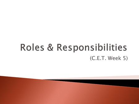 (C.E.T. Week 5).  Summarise key aspects of legislation, regulatory requirements & codes of practice relating to own role and responsibilities  Explain.