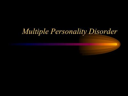 Multiple Personality Disorder. Multiple personality disorder is more formally known as dissociative identity disorder.