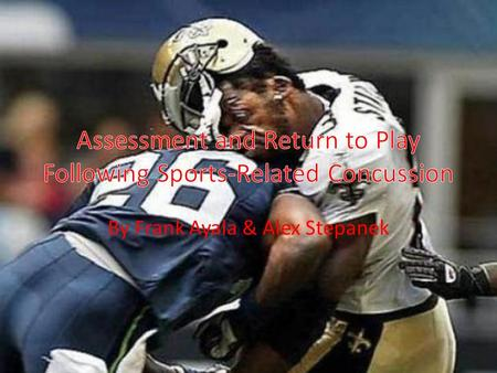 By Frank Ayala & Alex Stepanek. What Exactly is a Concussion? Considered a mild traumatic brain injury (MTBI) Clinical syndrome with immediate and transient.