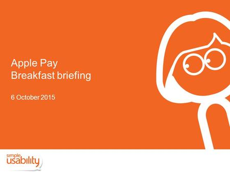 Apple Pay Breakfast briefing 6 October 2015. Apple Pay now accepted In store In-app purchases Transport for London.
