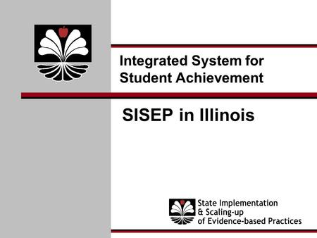 Integrated System for Student Achievement SISEP in Illinois.