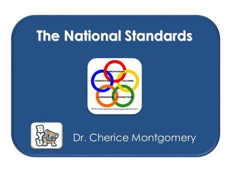 The National Standards Dr. Cherice Montgomery. Write one question you have about teaching Arabic on the index card.