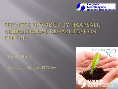 Riina Mõim 20 August, Haapsalu ESTONIA.  Hospital was founded at 1958  Located in beautiful villa Fridheim.
