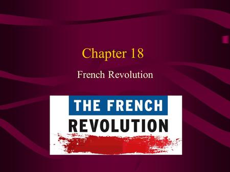 Chapter 18 French Revolution. In the late 1780's, France's population was divided economically and politically. The taille was France's chief tax and.