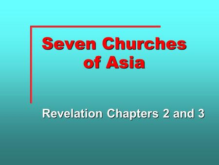 Seven Churches of Asia Revelation Chapters 2 and 3.