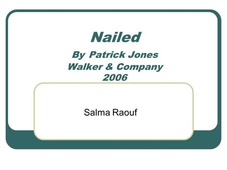 Nailed By Patrick Jones Walker & Company 2006