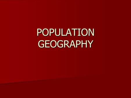 POPULATION GEOGRAPHY. WHERE DO WE LIVE? Present population of the earth Present population of the earth How rapidly are we growing? How rapidly are we.