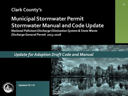 Clark County's Municipal Stormwater Permit Stormwater Manual and Code Update National Pollutant Discharge Elimination System & State Waste Discharge General.