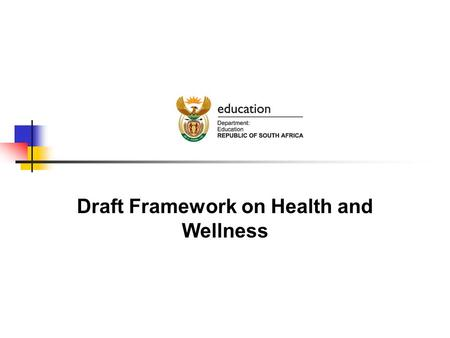 Draft Framework on Health and Wellness. Emerging Issues from Sessions Lack of collaboration amongst govt depts and other stakeholders: What drives collaboration?
