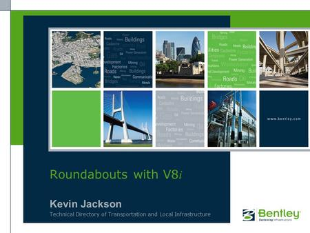 Kevin Jackson Technical Directory of Transportation and Local Infrastructure Roundabouts with V8 i.