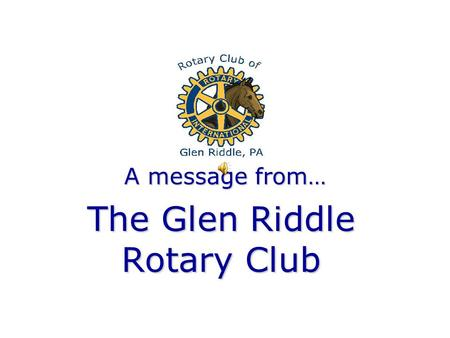 A message from… The Glen Riddle Rotary Club. Thirty years ago, the first Delaware County Fair opened at Rose Tree Park.