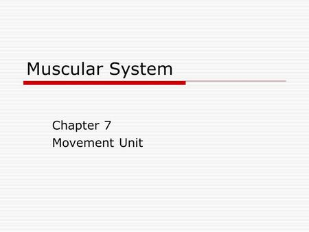 Muscular System Chapter 7 Movement Unit. 2 Fig. 7.1 Review:
