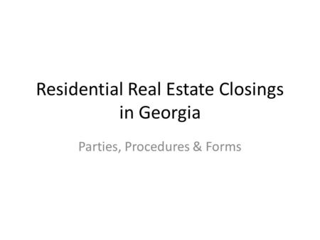 Residential Real Estate Closings in Georgia