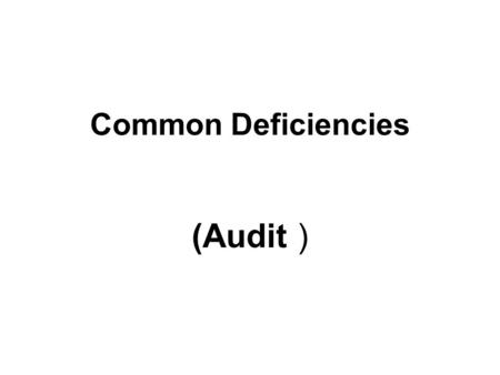 Common Deficiencies (Audit ). Target & Achievements No target relating to clearance of Internal & External arrears etc. Required periodical meetings with.