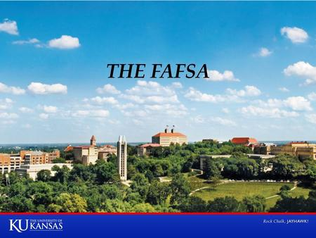 THE FAFSA. FAFSA.GOV STUDENT AND PARENTS WILL NEED PIN numbers Social Security Number 2013 Federal Income Tax Return* Bank Statements Other Income Statements.
