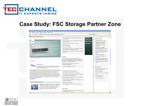 Case Study: FSC Storage Partner Zone. Objective: Generation of brand and product awareness within the target group of IT experts. Lead generation for.