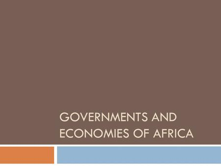 GOVERNMENTS AND ECONOMIES OF AFRICA. Government of Kenya They currently have a democratic republic with an elected president and a one house (unicameral)