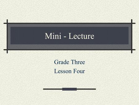 Mini - Lecture Grade Three Lesson Four. Cesar saw how bad things, were for farm workers and he wanted things to change.