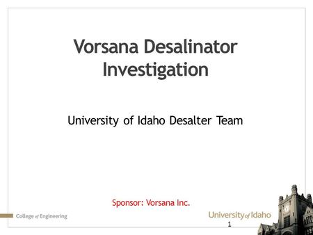 Vorsana Desalinator Investigation University of Idaho Desalter Team 1 Sponsor: Vorsana Inc.