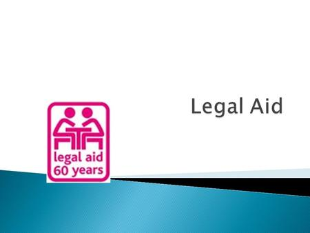  Legal aid is state-funded legal representation, advice and assistance, usually carried out by a solicitor or a barrister  It is available since 1949.