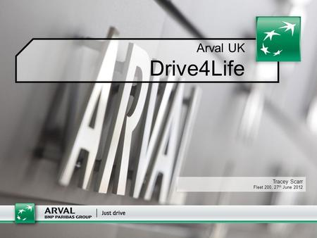 Arval UK Drive4Life Tracey Scarr Fleet 200, 27 th June 2012.