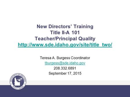 New Directors' Training Title II-A 101 Teacher/Principal Quality   Teresa.
