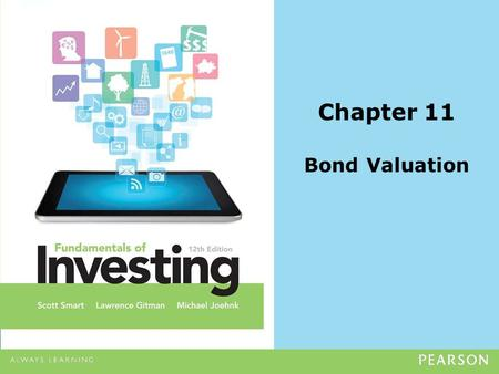 Chapter 11 Bond Valuation. Copyright ©2014 Pearson Education, Inc. All rights reserved.11-2 For bonds, the risk premium depends upon: the default, or.
