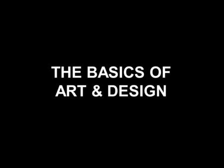 THE BASICS OF ART & DESIGN