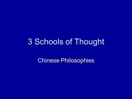 "3 Schools of Thought Chinese Philosophies. CONFUCIANISM ""FAMILY AND RELATIONSHIPS"" FOUNDER = __________________ People should express love and respect."