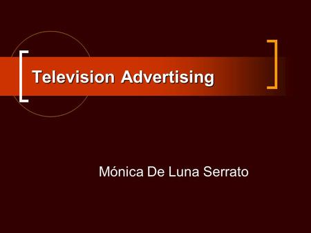 Television Advertising Mónica De Luna Serrato. Television Advertising Television advertising provides a very powerful vehicle for delivering a message.