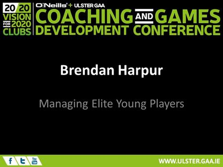 "Brendan Harpur Managing Elite Young Players. Context Implementation of ""Best Practice Coaching"" An Observation."