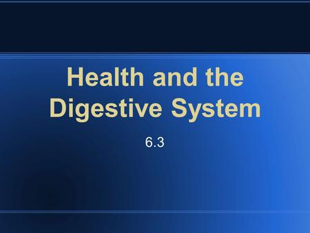 Health and the Digestive System 6.3. Common Digetive Disorders Ulcers Inflammatory Bowel Disease Hepatitis Cirrhosis Gallstones.