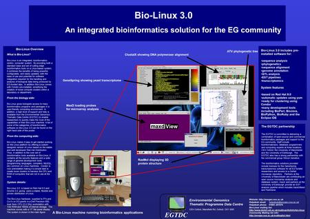 Bio-Linux 3.0 An integrated bioinformatics solution for the EG community ClustalX showing DNA polymerase alignment GeneSpring showing yeast transcriptome.