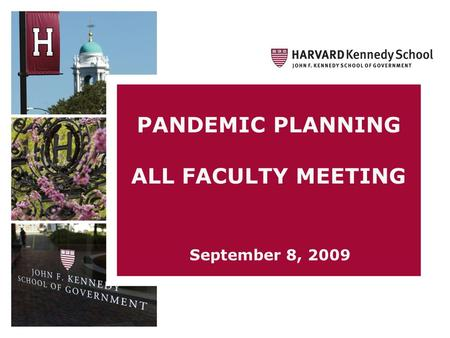 PANDEMIC PLANNING ALL FACULTY MEETING September 8, 2009.