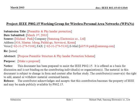Doc.: IEEE 802.15-03/133r0 Submission March 2003 Michael Park, Samsung Electronics co., LtdSlide 1 Project: IEEE P802.15 Working Group for Wireless Personal.