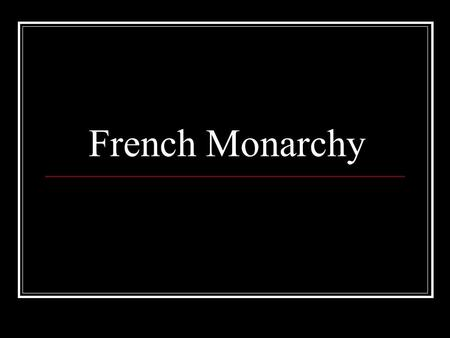 French Monarchy.