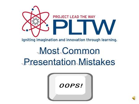 Most Common Presentation Mistakes Most Common PowerPoint Mistakes Common PowerPoint Mistakes Useable Data vs. Total Number of Slides Effectiveness vs.