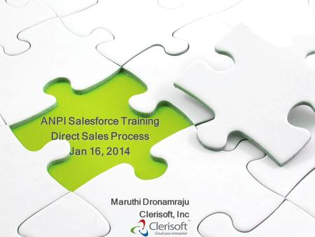 Maruthi Dronamraju Clerisoft, Inc ANPI Salesforce Training Direct Sales Process Jan 16, 2014.