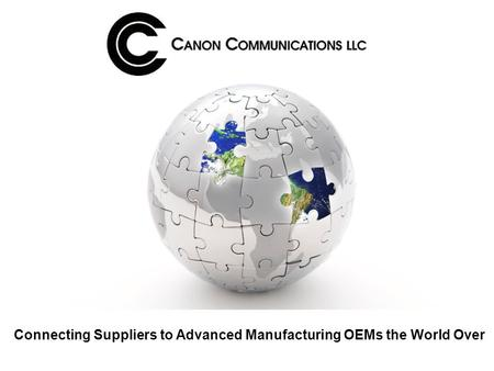 Connecting Suppliers to Advanced Manufacturing OEMs the World Over.