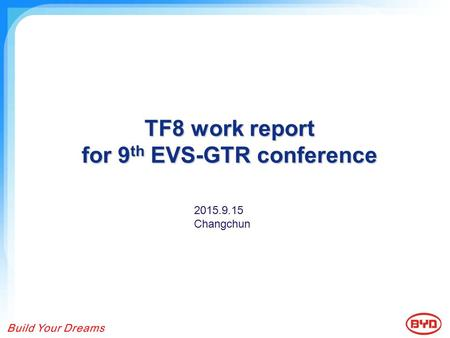 TF8 work report for 9 th EVS-GTR conference 2015.9.15 Changchun.