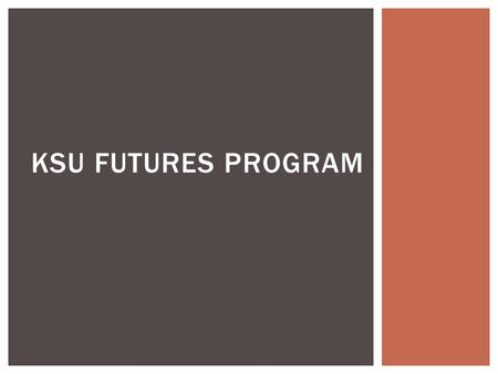 KSU FUTURES PROGRAM.  If you are not planning on college, here is a local program that might interest you.
