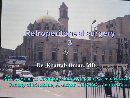 Retroperitoneal surgery 3