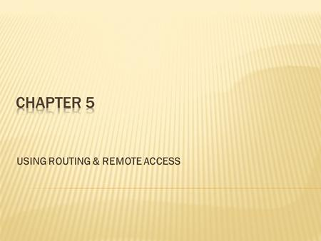 USING ROUTING & REMOTE ACCESS.  When you have only 2 network sites, then only 1 topology is available in which you install a router on each site & connect.