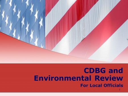 1 CDBG and Environmental Review For Local Officials.