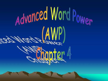 Advanced Word Power (AWP) Chapter 4.